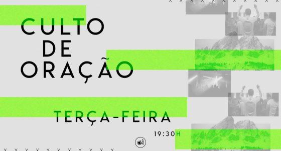 CULTO DE ORAÇÃO TERÇA FEIRAS